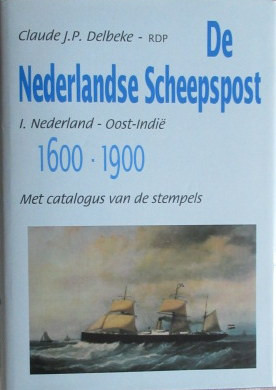 De Nederlands Scheepspost. Nederland-Oost Indie 1600-1900. Met catalogus van de stempels