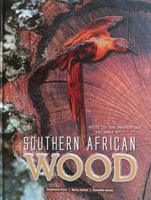 Guide to the Properties and Uses of Southern African Wood