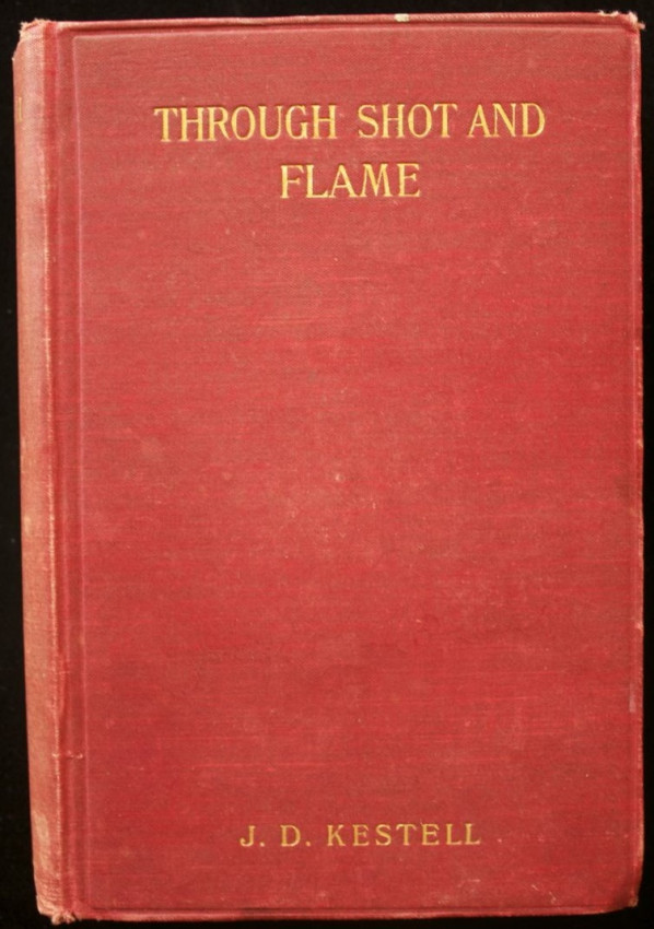 THROUGH SHOT AND FLAME. The Adventures and Experiences of J. D. Kestell, Chaplain to President Steyn and General De Wet (1903)
