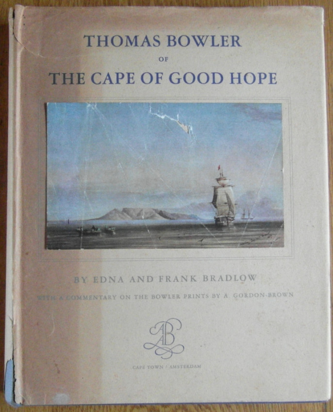 Thomas Bowler of the Cape of Good Hope His Life and Works with a Catalogue of Extant Paintings