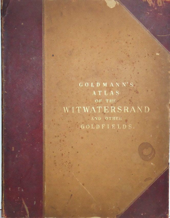 ATLAS OF THE WITWATERSRAND AND OTHER GOLDFIELDS IN THE SOUTH AFRICAN REPBULIC (Monumental atlas of the gold mines of the Rand)