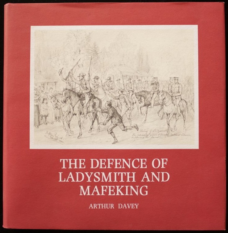 The Defence of Ladysmith and Mafeking - Brenthurst Series (edition limited to 1000 copies)