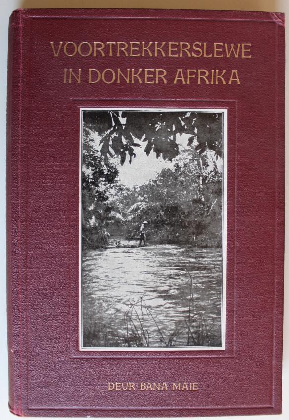 Voortrekkerslewe in Donker Afrika