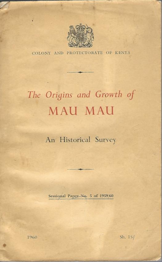 The Origins and Growth of Mau Mau