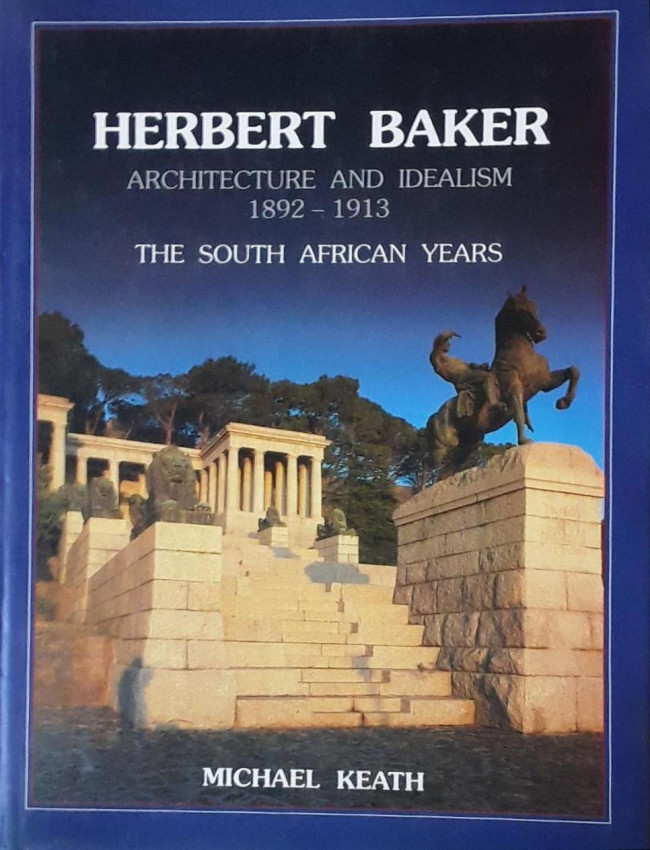 Herbert Baker. Architecture and Idealism. 1. 1892-1913. The South African Years