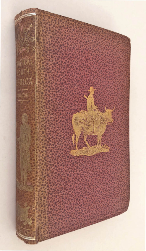 THE NARRATIVE OF AN EXPLORER IN TROPICAL SOUTH AFRICA - INSCRIBED COPY