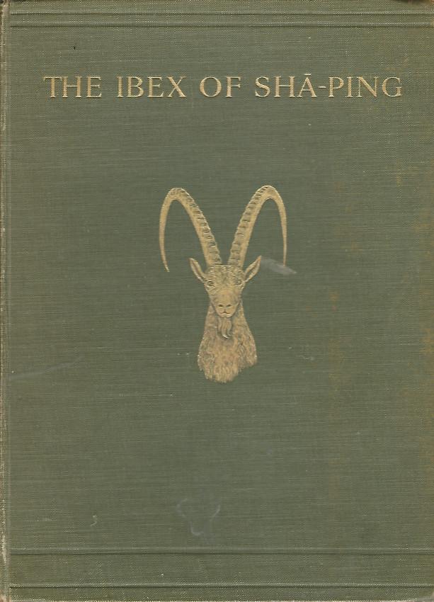 THE IBEX OF SHA-PING & OTHER HIMALAYAN STUDIES