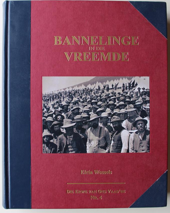 Bannelinge in die Vreemde - Die Krygsgevangenes van die Anglo-Boereoorlog 1899-1902