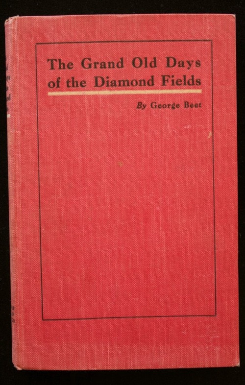 The Grand Old Days of the Diamond Fields - Memories of Past Times with the Diggers of Diamondia [1931]