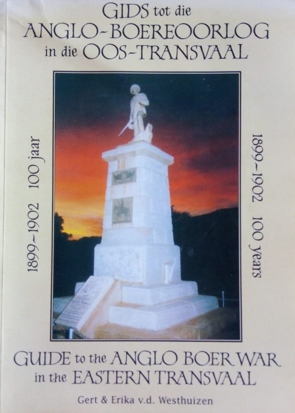 Guide to the Anglo-Boer War in the Eastern Transvaal. 1899-1902. 100 Years
