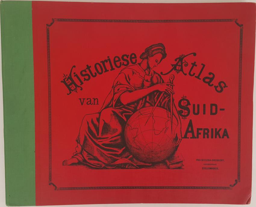 Historiese Atlas van Suid-Afrika.