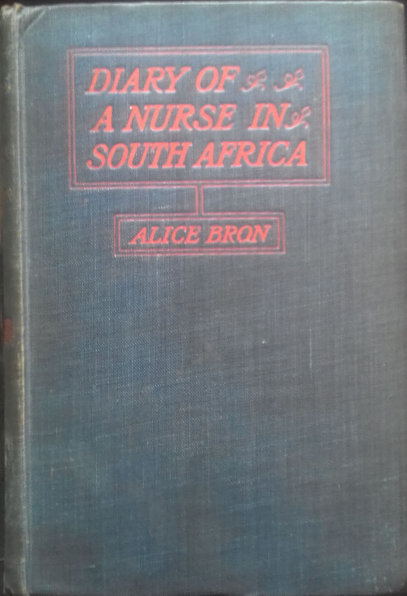 Diary of a Nurse in South Africa: Being a Narrative of Experiences in the Boer and English Hospital Service