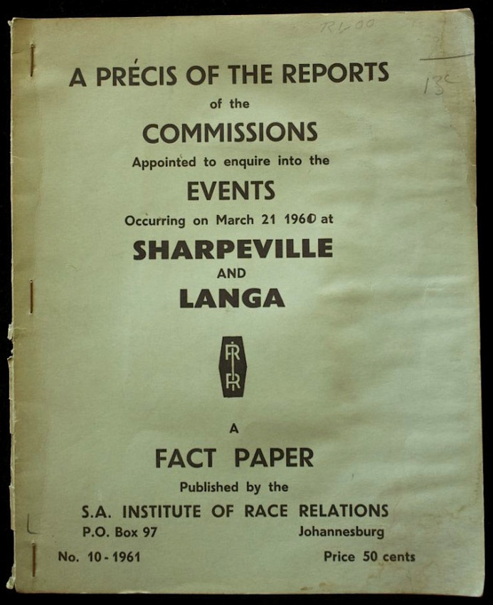 A Précis Of The Reports Of The Commissions Appointed To Enquire Into The Events Occurring On March 21 1960 At SHARPEVILLE & LANGA