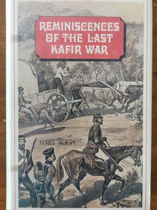 Reminscences of the Last Kafir War (Limited\Numbered edition)