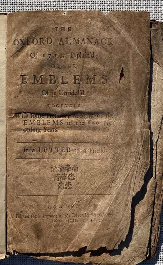 The Oxford Almanack of 1712, Explain'd: or, the Emblems of it Unriddl'd .... In a letter to a Friend.