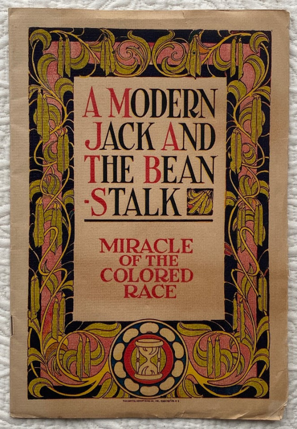[Title from the cover: A Modern Jack and the Bean-Stalk: Miracle of the Colored Race.]