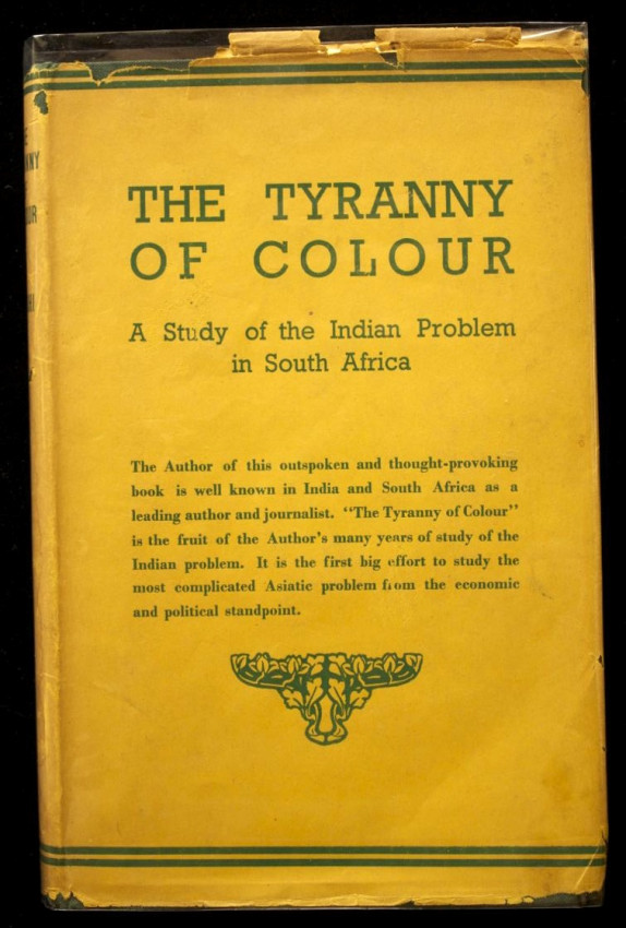 The Tyranny of Colour (1942)  - copy inscribed to Minister of Justice Colin Fraser Steyn, son of President M. T. Steyn
