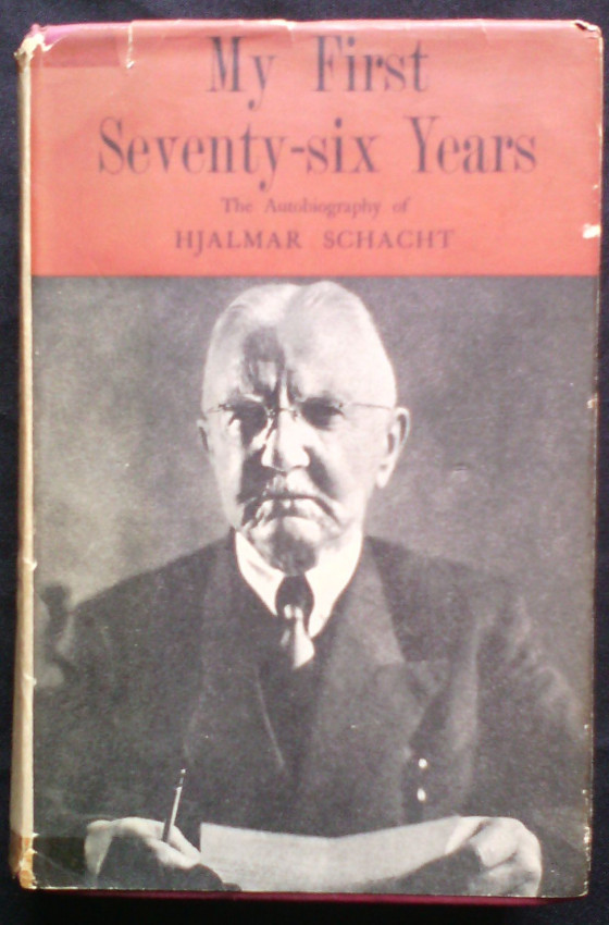 My First Seventy-Six Year: The Autobiography of Hjalmar Schacht