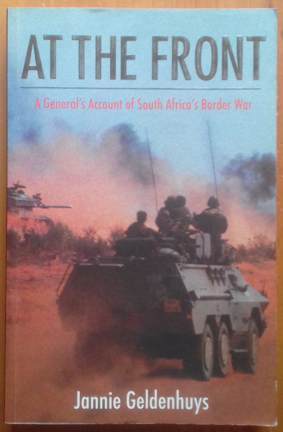At the Front: A General's Account of South Africa's Border War (Inscribed and Signed by Author)