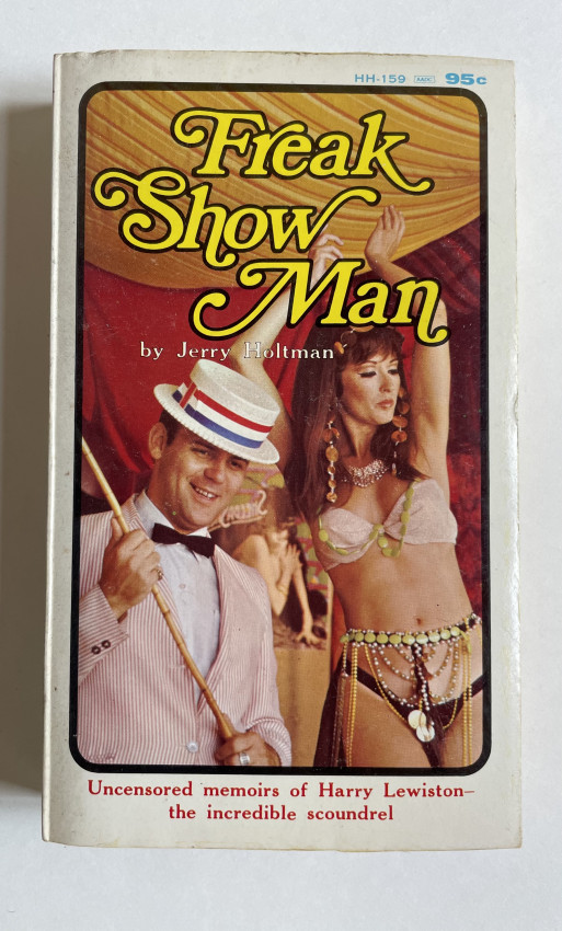 Freak Show Man. the Autobiography of Harry Lewiston as Told to Jerry Holtman