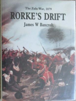 Rorke's Drift- The Zulu War, 1879