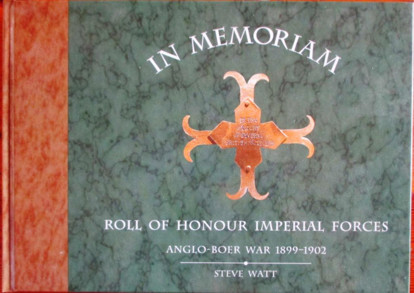 In Memoriam Roll of Honour Imperial Forces Anglo-Boer War 1899-1902