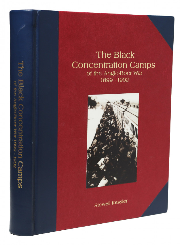 THE BLACK CONCENTRATION CAMPS OF THE ANGLO BOER WAR. (Collectors' Edition)