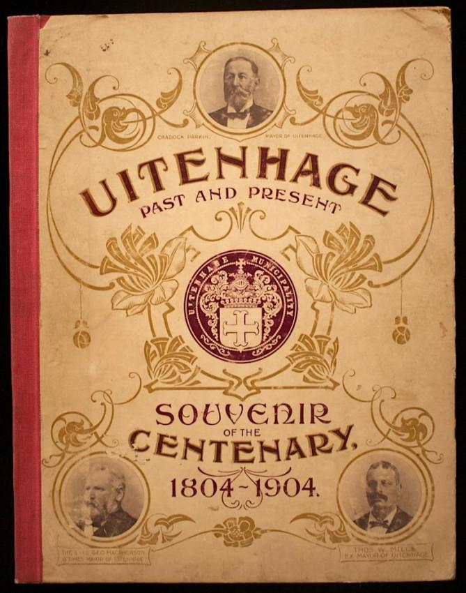 UITENHAGE PAST AND PRESENT: Souvenir of the Centenary 1804 - 1904 (publ. 1904)