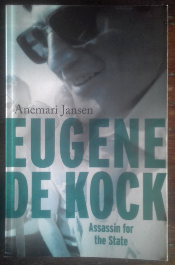 Eugene de Kock: Assassin for the State (Signed by Eugene de Kock and the Author)