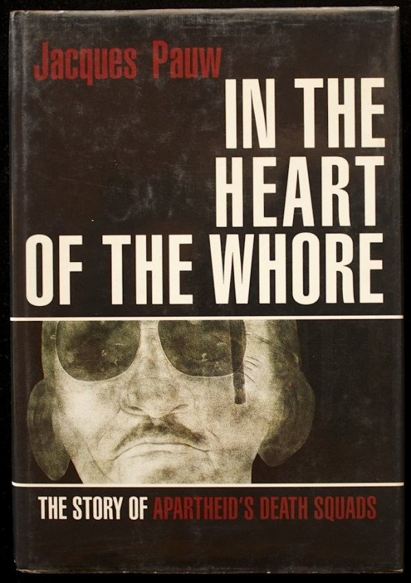In the Heart of the Whore - The Story of Apartheid's Death Squads (1991)