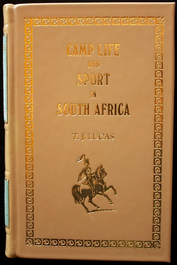 Camp Life and Sport in South Africa - Experiences of Kaffir Warfare with the Cape Mounted Rifles (De Luxe Reprint,1975)