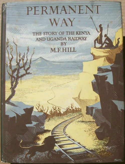 Permanent Way - The Story of the Kenya and Uganda Railway