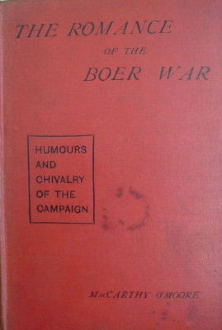 The romance of the Boer War: humours and chivalry of the campaign