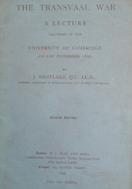 The Transvaal War: a lecture delivered in te University of Cambridge on 9th November, 1899