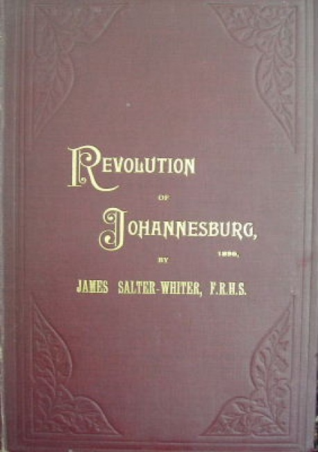 The revolution of Johannesburg. A plea for the Uitlanders ...