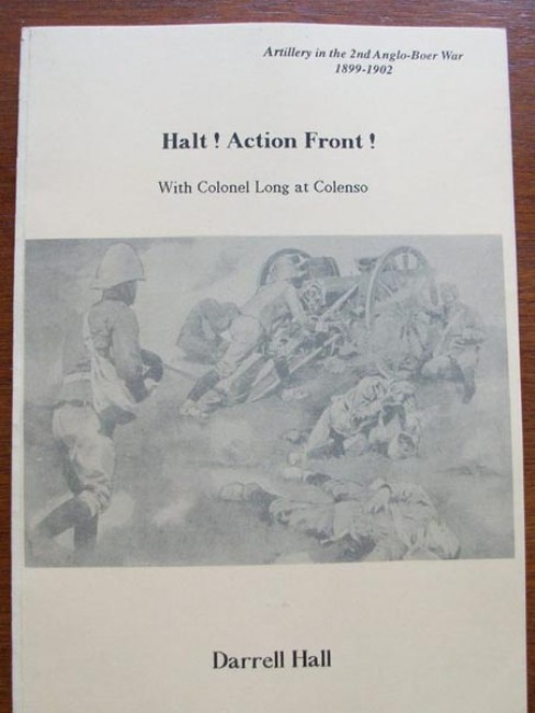 HALT! ACTION FRONT! With Colonel Long at Colenso