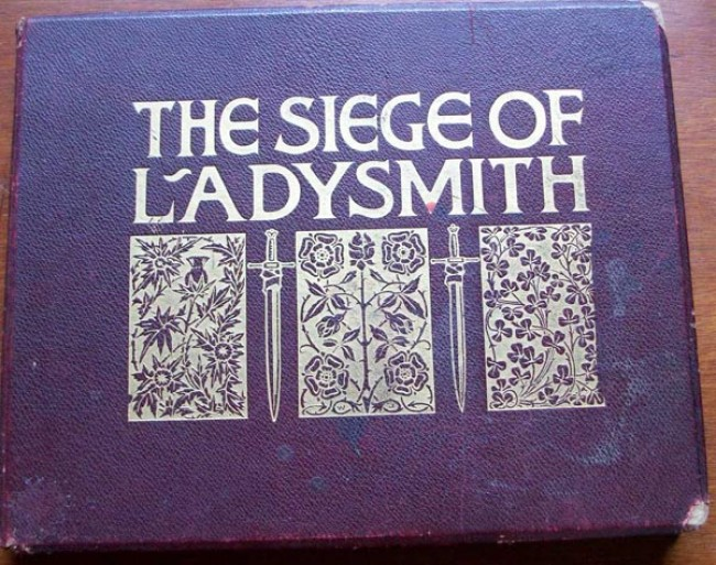 THE SIEGE OF LADYSMITH in 120 PICTURES