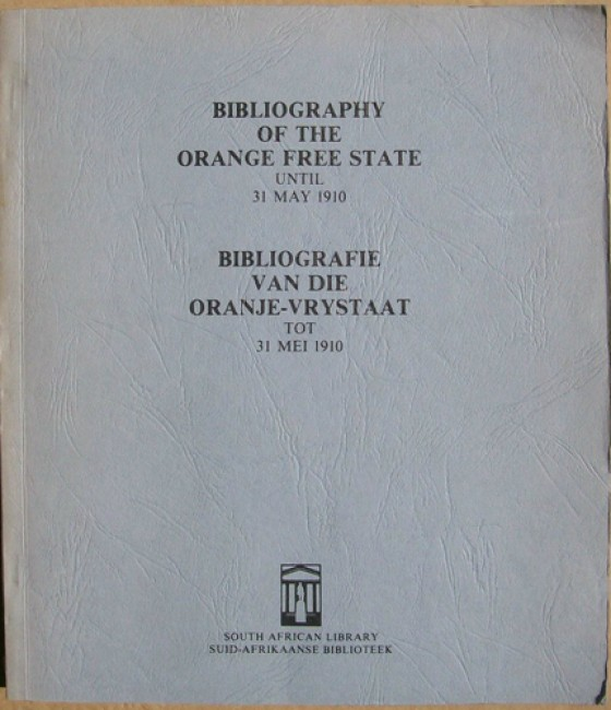 Bibliography of the Orange Free State Until 31 May 1910