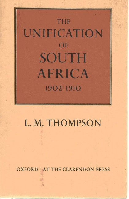 The Unification of South Africa, 1902-1910.