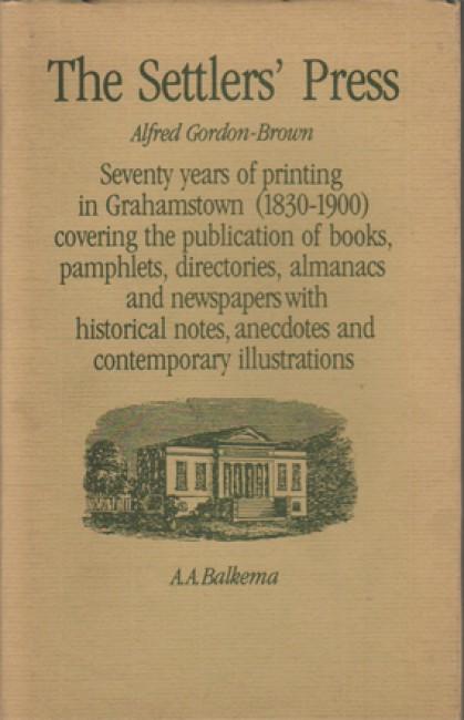 Seventy years of printing in Grahamstown (1830 -1900),