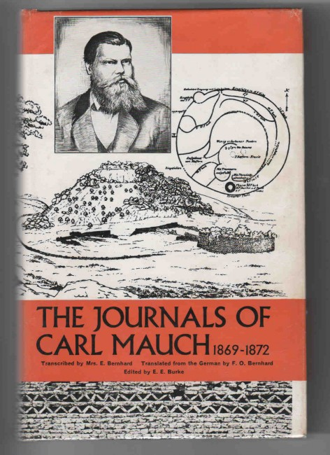 The Journals of Carl Mauch. His travels in the Transvaal and Rhodesia 1869-1872