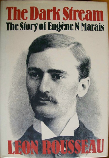 The Dark Stream - The Story of Eugene N. Marais