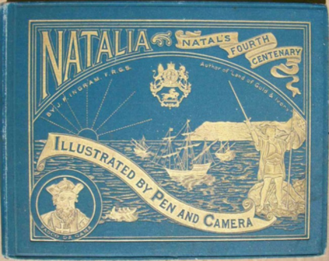 Natalia A Condensed History of the Exploration and Colonisation of Natal and Zululand