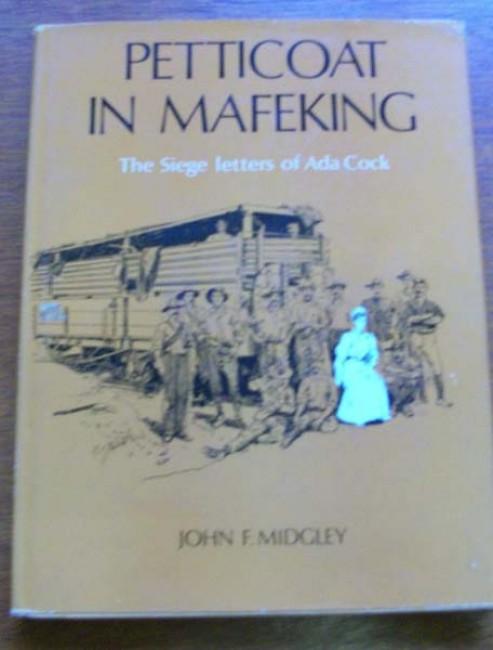 PETTICOAT IN MAFEKING.The Siege Letters of Ada Cock