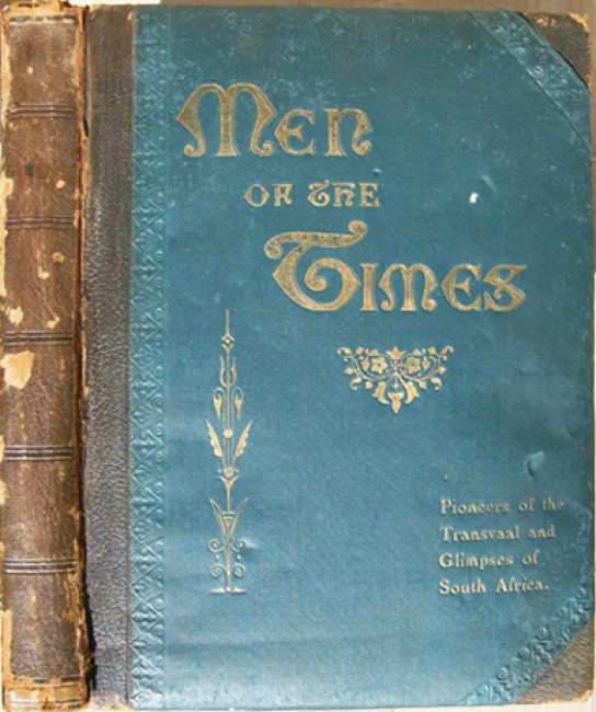 Men of the Times - Pioneers of the Transvaal and Glimpses of South Africa