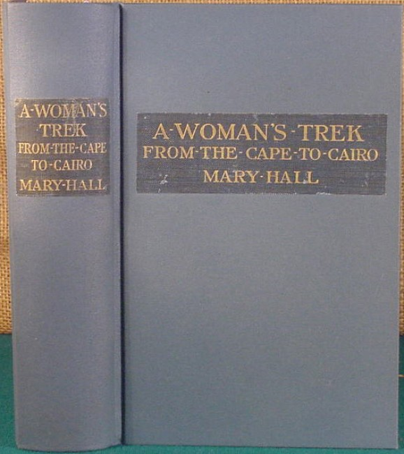 A Woman\'s Trek from the Cape to Cairo (Inscribed)