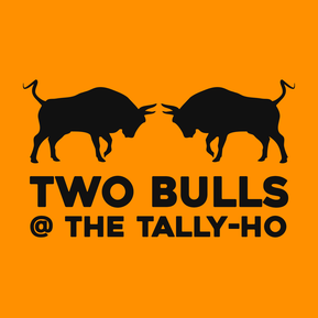 Two Bulls @ The Tally-Ho