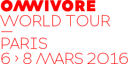 Omnivore World Tour — Paris, du 6 au 8 mars 2016