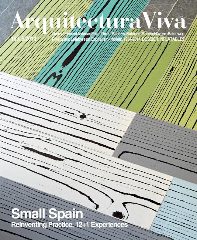 Arquitectura Viva 163 SMALL SPAIN. Reinventing Practice, 12+1 Experiences
