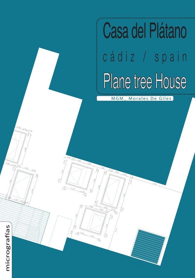 Housing in El Populo. Casa del Plátano – Book / Plane Tree House, MGM Morales de Giles